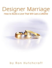 Designer Marriage ebook by Ron Hutchcraft
