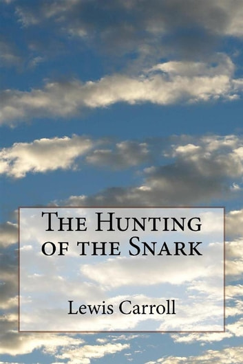 The Huntingof the Snark eBook by Lewis Carroll