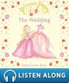 Princess Poppy: The Wedding ebook by Janey Louise Jones