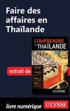 Faire des affaires en Thaïlande ebook by Olivier Girard