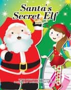 Santa's Secret Elf- Merryam ebook by Kara Anderson