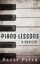 Piano Lessons ebook by Betty Paper