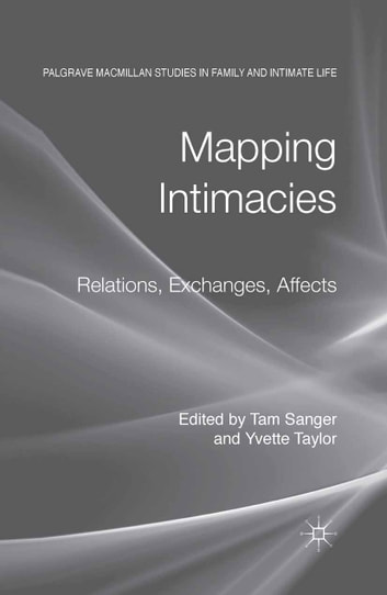 Mapping Intimacies - Relations, Exchanges, Affects ebook by