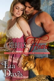 A Rebel's Heart - Ashwood Falls, #3.5 ebook by Lia Davis