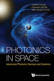 Photonics in Space - Advanced Photonic Devices and Systems ebook by Caterina Ciminelli,Francesco Dell'Olio,Mario Nicola Armenise