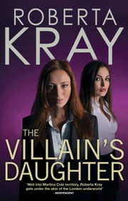 The Villain's Daughter ebook by Roberta Kray
