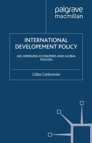 International Development Policy - Aid, Emerging Economies and Global Policies ebook by Graduate Institute of International and Development Studies