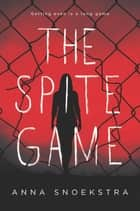 The Spite Game ebook by Anna Snoekstra