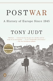 Postwar: A History of Europe Since 1945 - A History of Europe Since 1945 ebook by Tony Judt