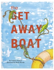 The Get Away Boat ebook by V. L. Eriksen,Kimberly Maddison,Sheila Woods