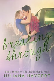 Breaking Through ebook by Juliana Haygert