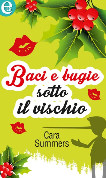 Baci e bugie sotto il vischio ebook by Cara Summers