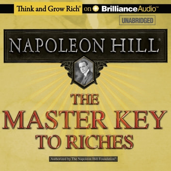 Master Key to Riches, The audiobook by Napoleon Hill