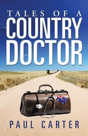 Tales of a Country Doctor ebook by Paul Carter