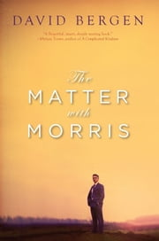The Matter with Morris ebook by David Bergen