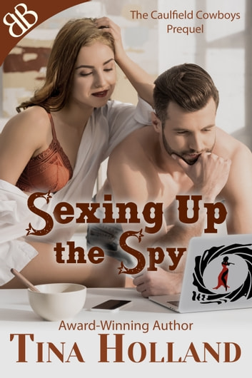 Sexing Up the Spy - Prequel ebook by Tina Holland