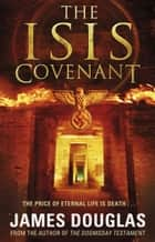 The Isis Covenant ebook by James Douglas