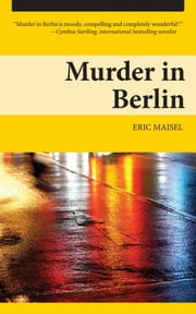 Murder in Berlin ebook by Eric Maisel