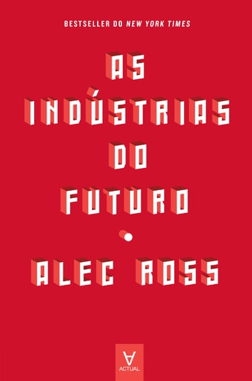 As Indústrias do Futuro ebook by Alec Ross