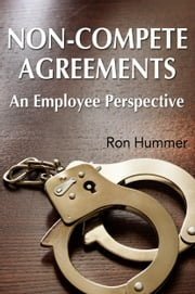 Non-Compete Agreements: An Employee Perspective ebook by Ron Hummer
