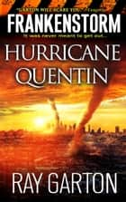 Frankenstorm: Hurricane Quentin ebook by Ray Garton