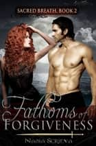 Fathoms of Forgiveness ebook by Nadia Scrieva