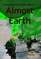 Almost Earth ebook by Mir Foote