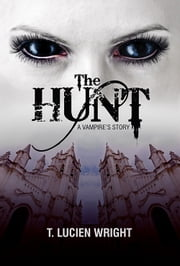 The Hunt, A Vampire's Story ebook by Timothy Wright