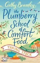 The Plumberry School of Comfort Food - Part Three - Taking Stock ebook by Cathy Bramley