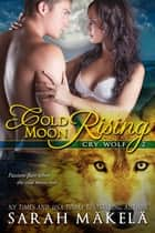 Cold Moon Rising - New Adult Shifter Romance ebook by Sarah Makela