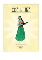 Ode to Uke - A ukulele novelty book ebook by Arthur Ravenscrag III