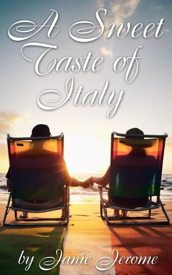 A Sweet Taste of Italy: An Italian Coffee Table Book eBook by Janie Jerome