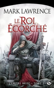 Le Roi écorché - L'Empire Brisé, T2 ebook by Claire Kreutzberger, Mark Lawrence