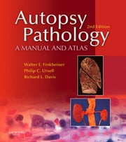 Autopsy Pathology: A Manual and Atlas ebook by Walter E. Finkbeiner,Philip C. Ursell,Richard L. Davis,Andrew Connolly