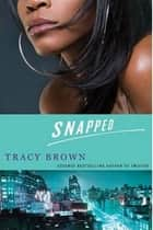 Snapped ebook by Tracy Brown