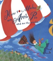 How to Make an Apple Pie and See the World ebook by Marjorie Priceman