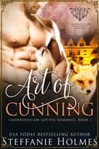 Art of Cunning - Steamy fox shifter romance ebook by Steffanie Holmes