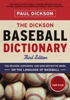 The Dickson Baseball Dictionary (Third Edition) ebook by Paul Dickson, Skip McAfee