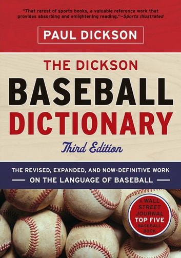 The Dickson Baseball Dictionary (Third Edition) ebook by Paul Dickson