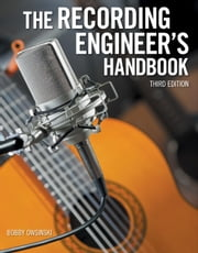 The Recording Engineer's Handbook, Third Edition ebook by Bobby Owsinski