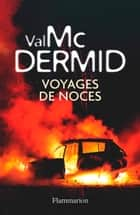 Voyages de noces eBook by Val McDermid, Arnaud Baignot, Perrine Chambon