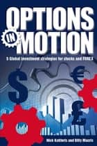 Options in Motion ebook by Nick Katiforis, Billy Macris
