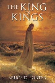The King of Kings ebook by Bruce D.  Porter