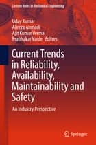 Current Trends in Reliability, Availability, Maintainability and Safety ebook by Uday Kumar,Alireza Ahmadi,Ajit Kumar Verma,Prabhakar Varde
