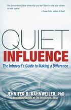 Quiet Influence ebook by Jennifer Kahnweiler