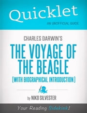 Quicklet on Charles Darwin's The Voyage of the Beagle (CliffNotes-like Book Summary) ebook by Nicole  Silvester
