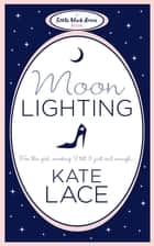 Moonlighting ebook by Kate Lace