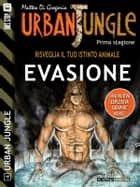 Urban Jungle: Evasione - Urban Jungle 4 ebook by Matteo Di Gregorio
