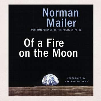 Of a Fire on the Moon audiobook by Norman Mailer
