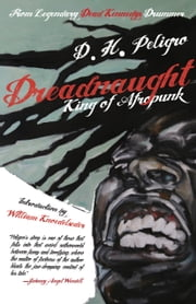 Dreadnaught - King of Afropunk ebook by D. H. Peligro,William Knoedelseder